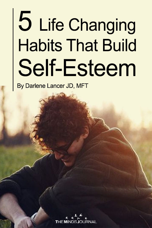 5 Life Changing Habits That Will Build Your Self- Esteem