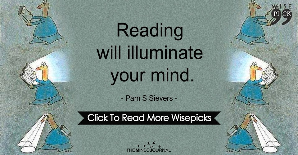 Reading will illuminate your mind