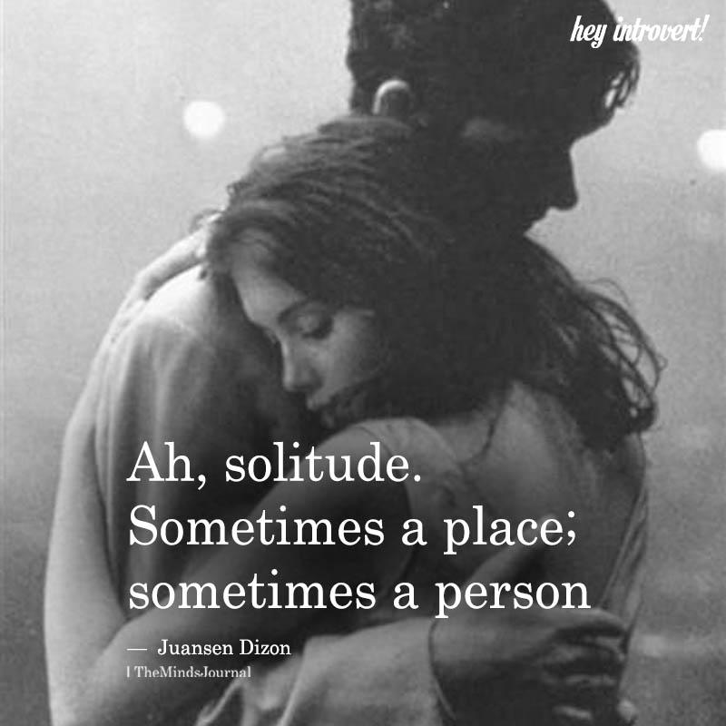 Ah, Solitude