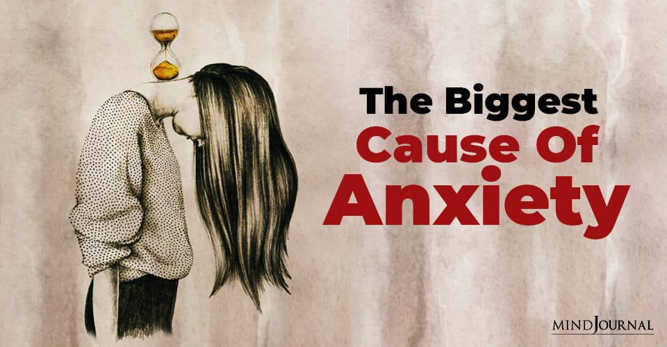 Biggest Cause Of Anxiety_