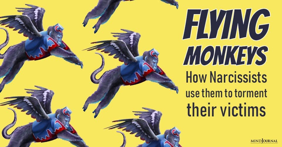 Flying Monkeys How Narcissists Use Them Torment Victims