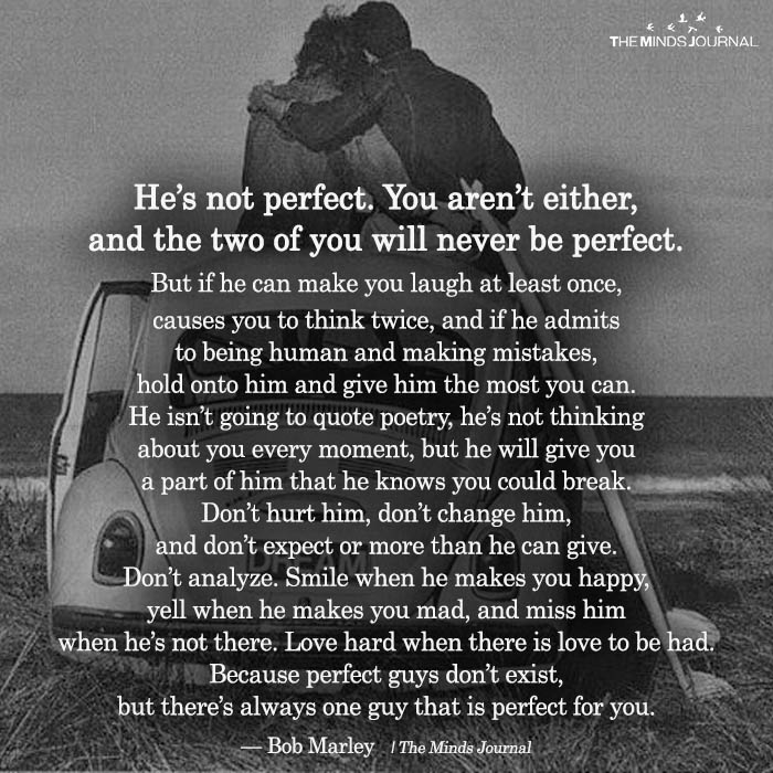 He's Not Perfect. You Aren't Either, And The Two Of You Will Never Be Perfect