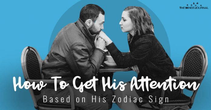 How To Get His Attention Based on His Zodiac Sign