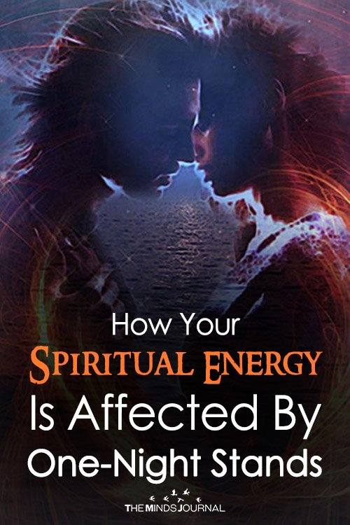 How Your Spiritual Energy Is Affected By One-Night Stands