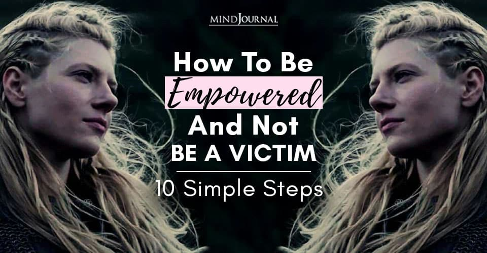 How to Empowered Not Be Victim