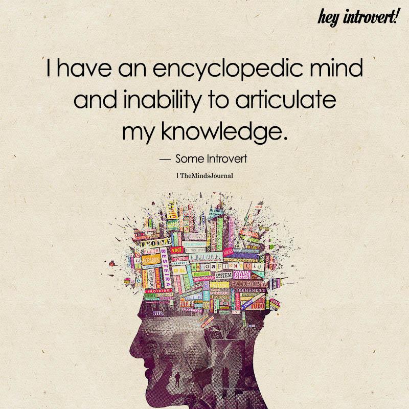 I Have An Encyclopedic Mind