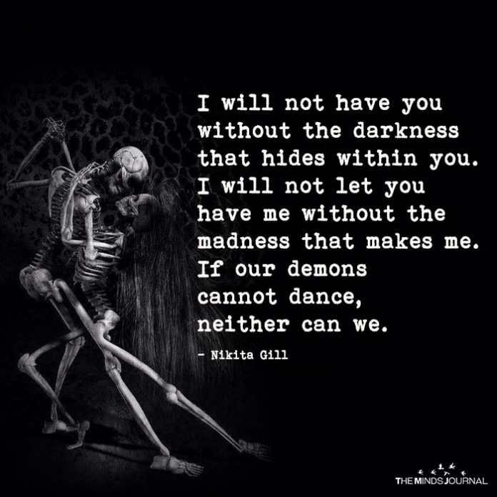 I Will Not Have You Without Darkness