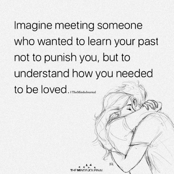 Imagine Meeting Someone Who Wanted To Learn Your Past