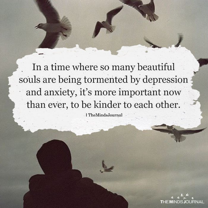 In A Time Where So many Beautiful Souls Are Being Tormented By Depression