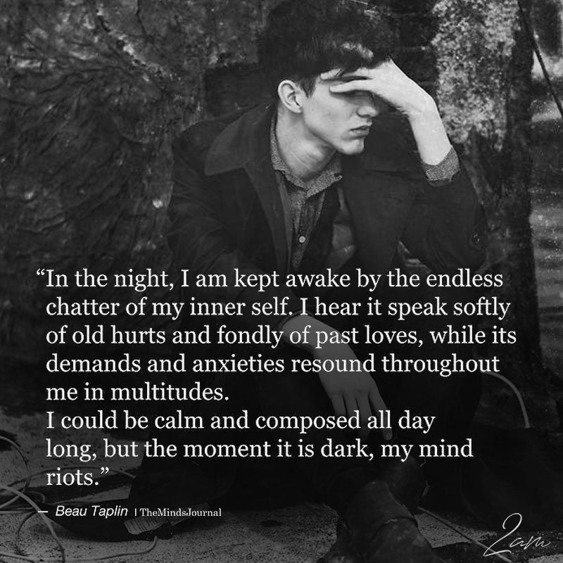 In The Night, I Am Kept Awake By The Endless Chatter Of My Inner Self