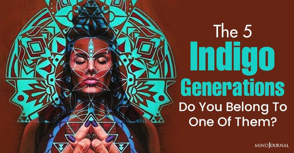 Indigo Generations Belong To One Of Them