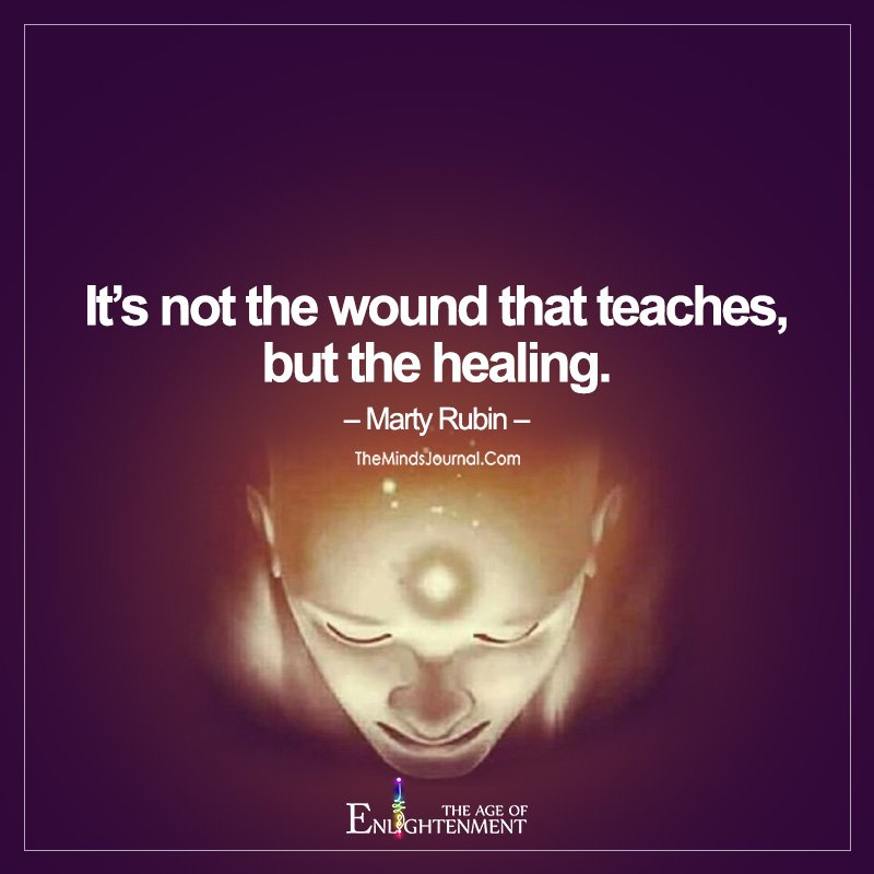It's Not The Wound That Teaches