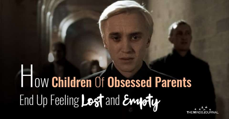 Obsessed Parents End Up Feeling Lost and Empty