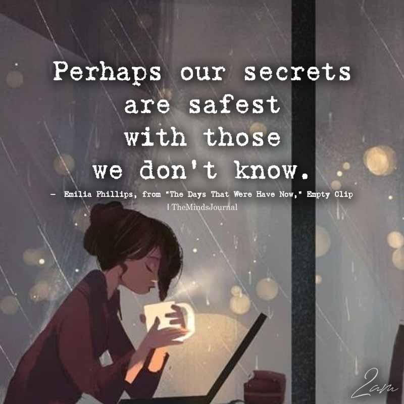 Perhaps Our Secrets Are Safest