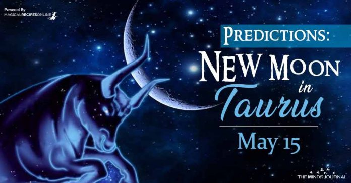 Predictions New Moon in Taurus – May 15