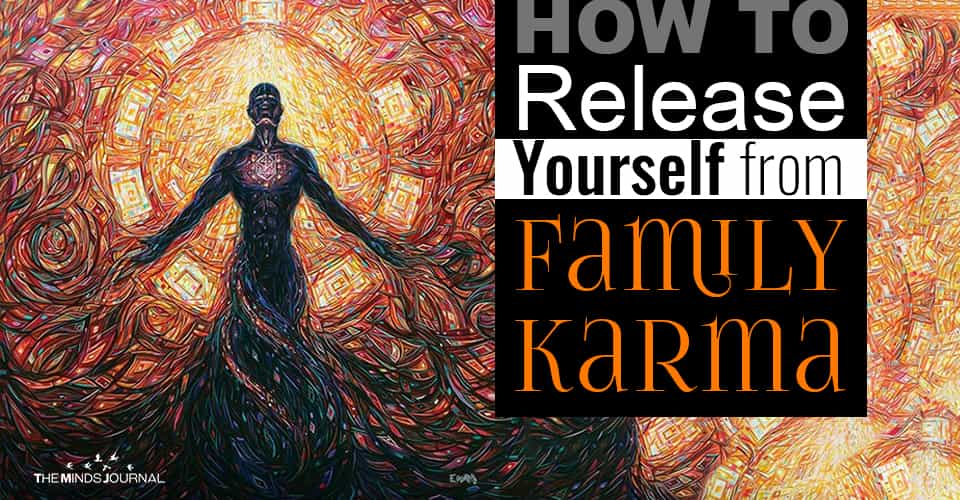 Release Yourself from Family Karma