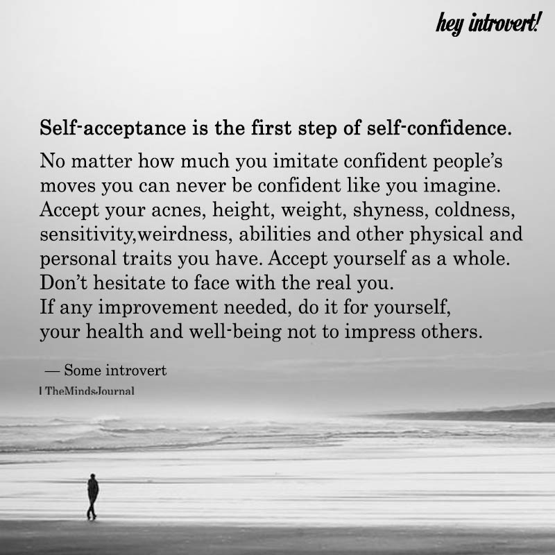 Self-Acceptance Is The First Step Of Self-Confidence