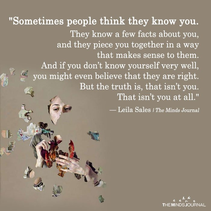 Sometimes People Think They Know You The Minds Journal