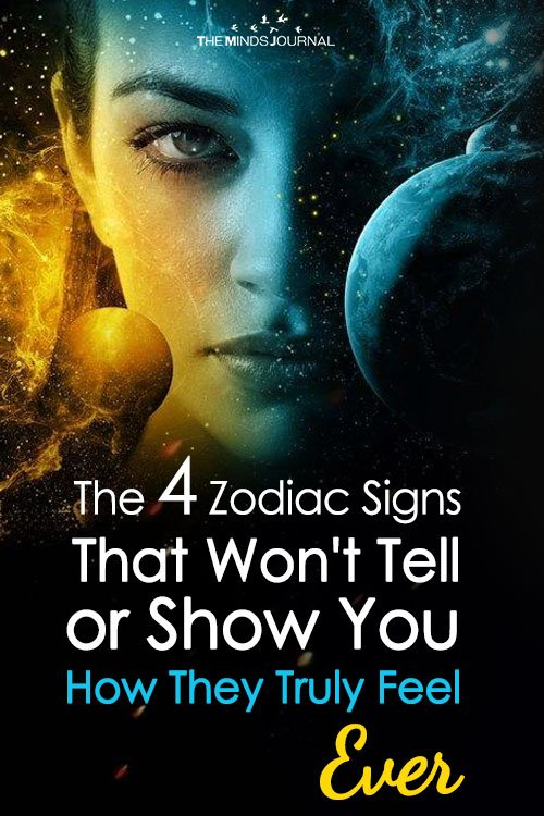 The 4 Zodiac Signs That Won't Tell or Show You How They Truly Feel (Ever)