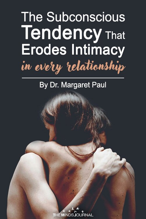 The Subconscious Tendency That Erodes Intimacy In Every Relationship