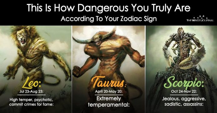This Is How Dangerous You Truly Are According To Your
