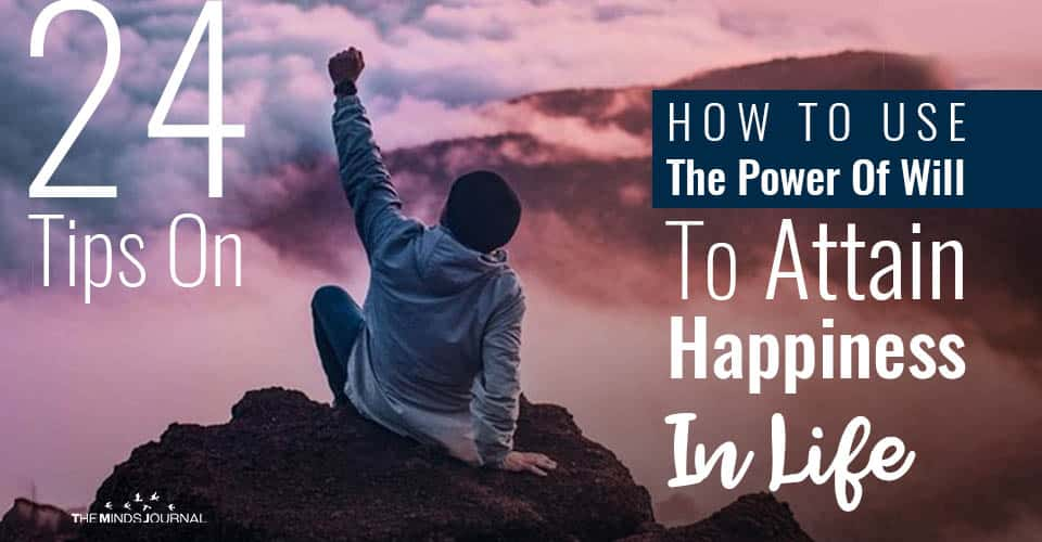 Tips Use Power Of Will Attain Happiness