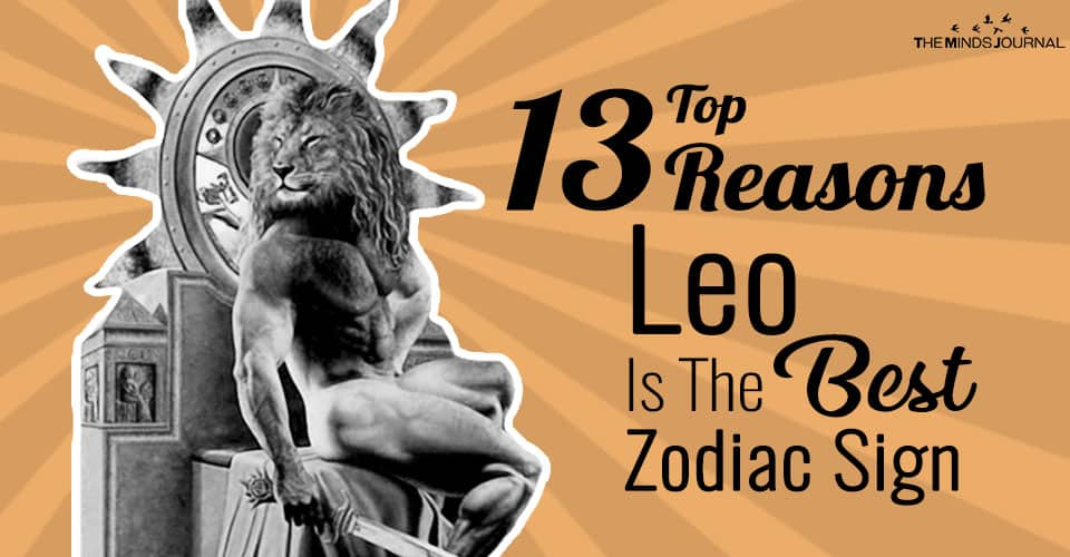 Top 13 Reasons Why Leo Is The Best Zodiac Sign