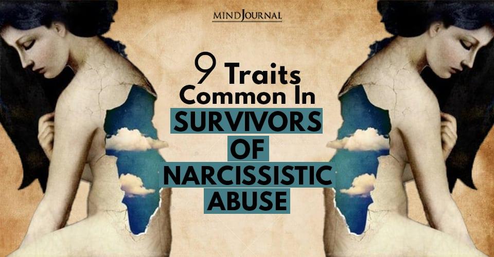 Traits Common Amongst Survivors Narcissistic Abuse
