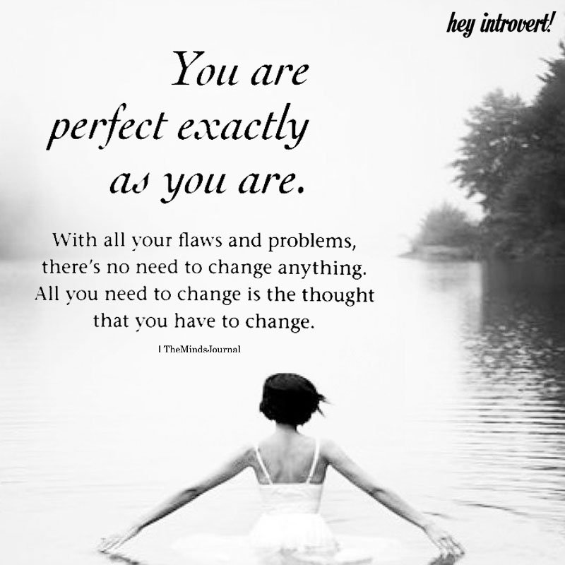 You Are Perfectly Exactly As You Are