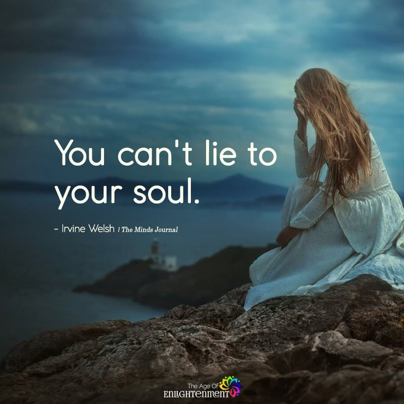 You Can't Lie To Your Soul