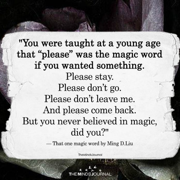 """You Were Taught At A Young Age That """"please"""" Was The Magic Word If You Wanted Something"""