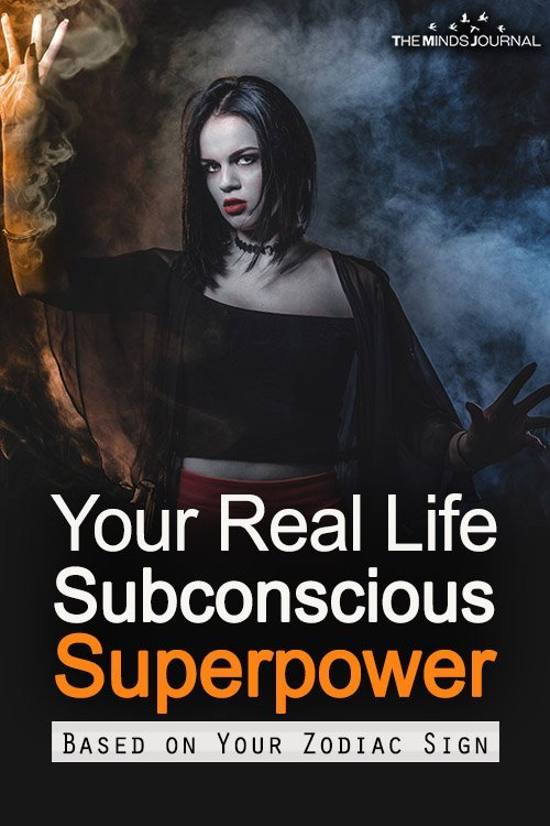 Your Real Life Subconscious Superpower Based on Your Zodiac Sign