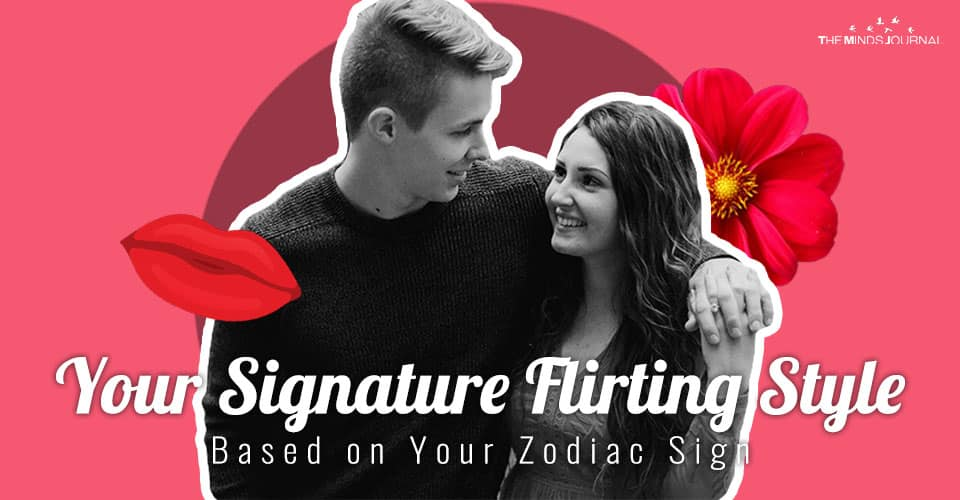 Your Signature Flirting Style Based on Your Zodiac Sign