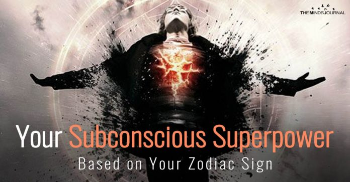 Your Subconscious Superpower Based on Your Zodiac Sign
