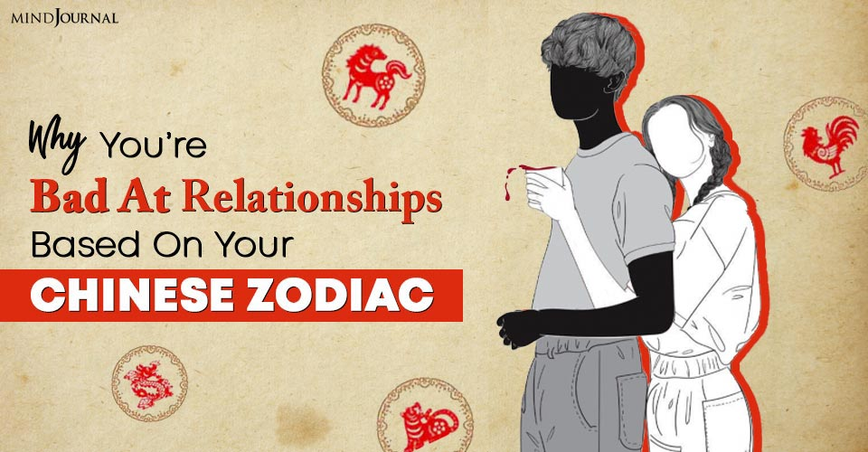 chinese zodiac signs bad at relationships