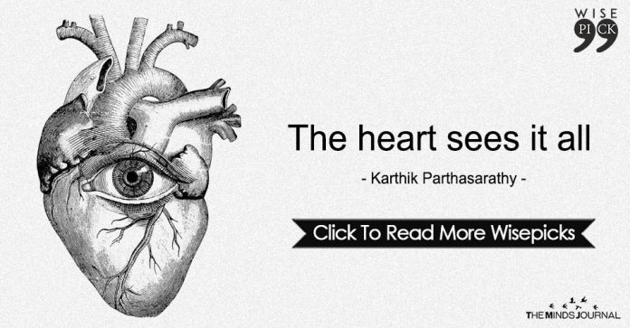 The Heart Sees It All