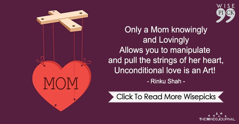 Only A Mom Knowingly And Lovingly Allows You To Manipulate