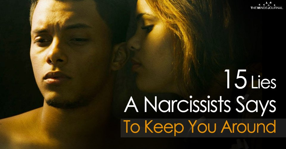 15 Lies A Narcissists Says To Keep You Around