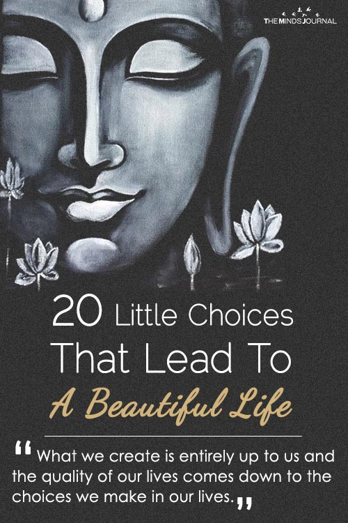20 Little Choices That Lead To A Beautiful Life