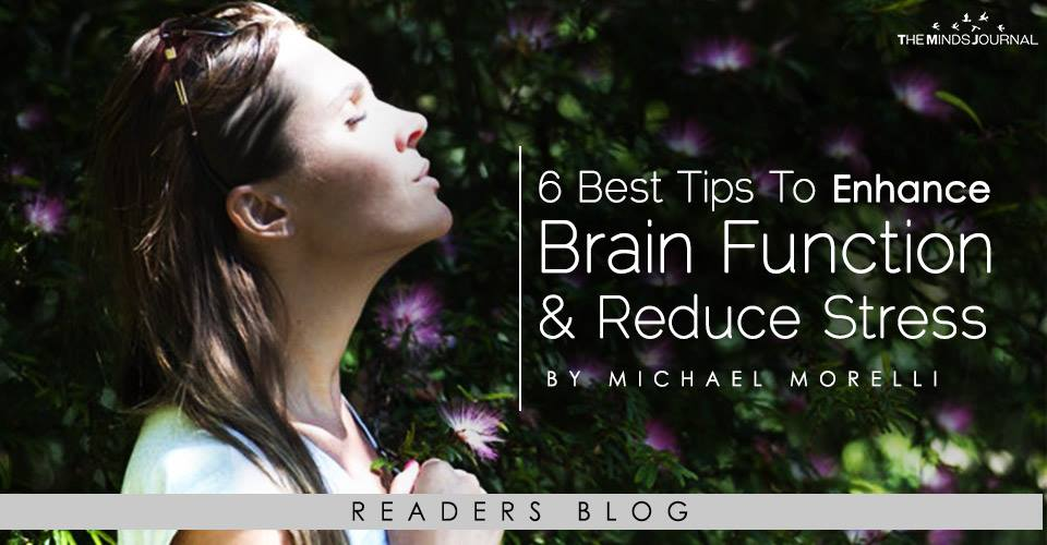 6 Best Tips to Enhance Brain Functions and Reduce Stress