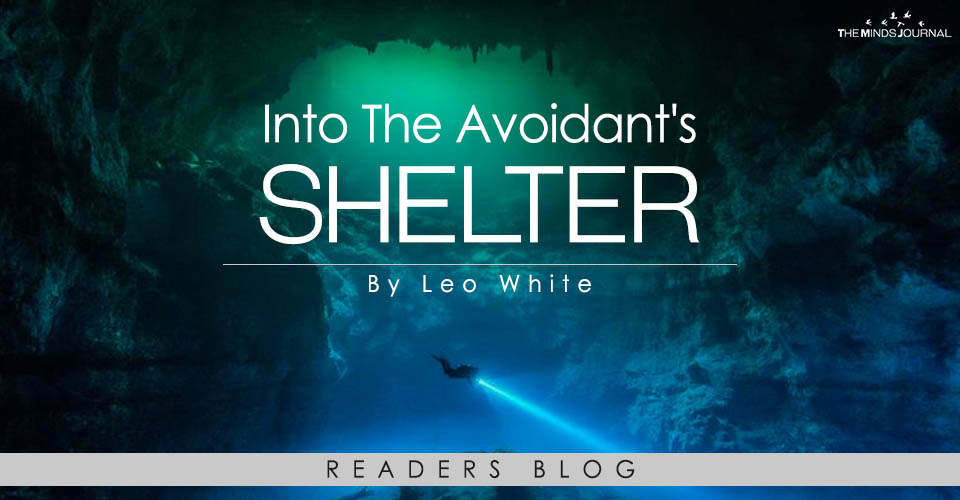 Into The Avoidant's Shelter