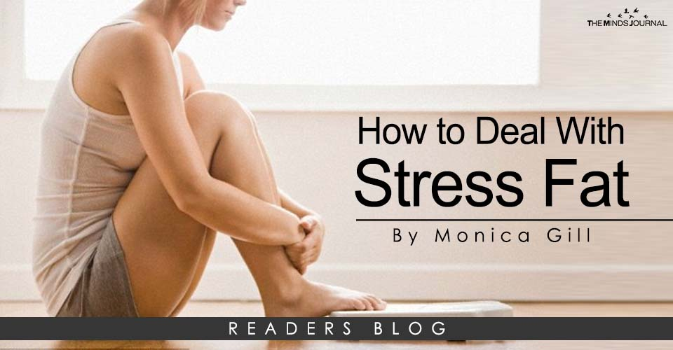 How to Deal With Stress Fat