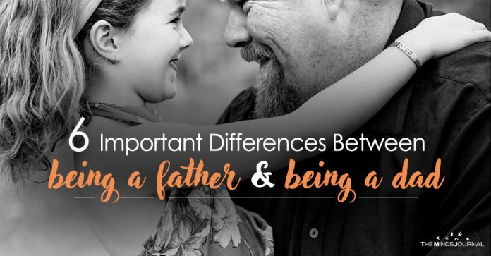 6 Important Differences Between Being a Father and Being a Dad