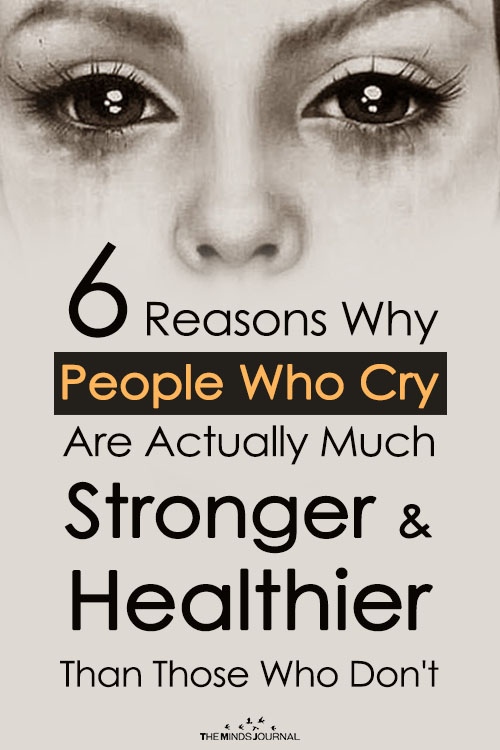 6 Reasons Why People Who Cry Are Actually Much Stronger and Healthier Than Those Who Don't