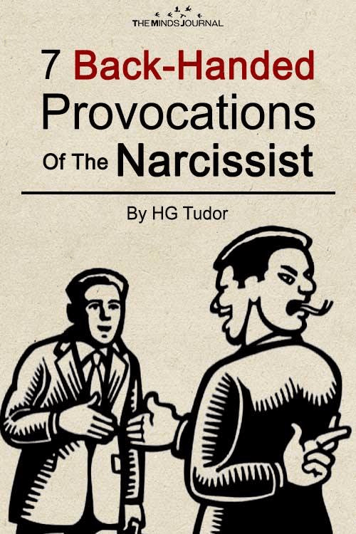 7 Back-Handed Provocations of The Narcissist