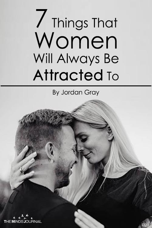 7 Things That Women Will Always Be Attracted To