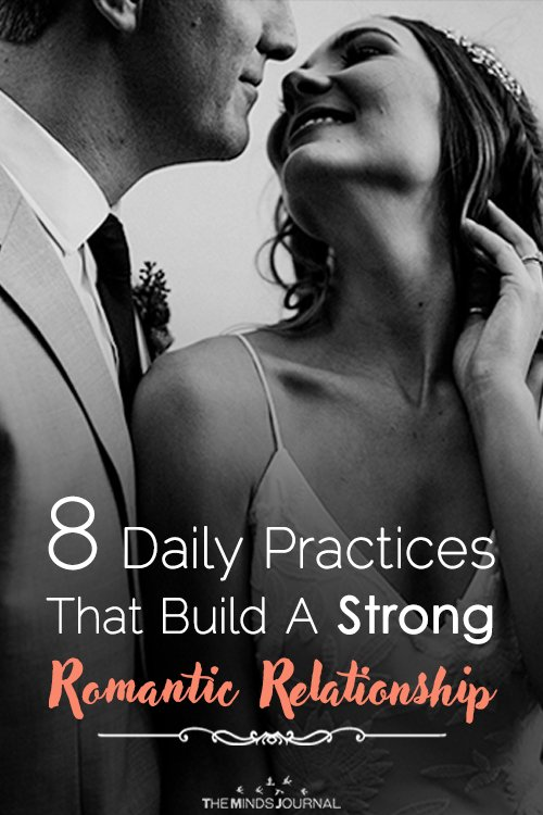 8 Daily Practices That Build a Strong Romantic Relationship