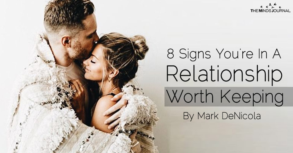 8 Signs You're In A Relationship Worth Keeping
