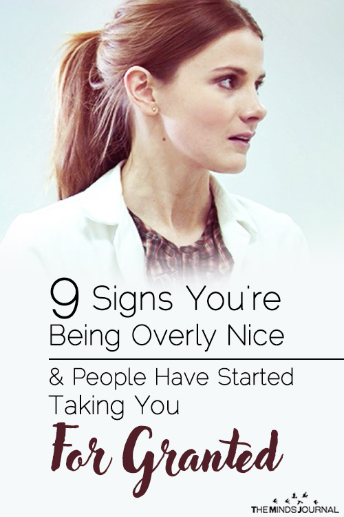 9 Signs You Are Being Overly Nice and People Have Started Taking You For Granted