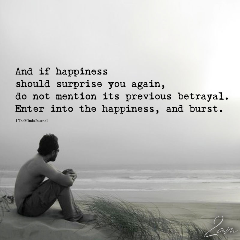 And If Happiness Should Surprise You Again